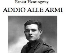 Addio alle Armi, il romanzo di Hemingway in parte ispirato alla sua esperienza bellica